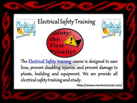 Electrical Safety Training The Electrical Safety training course is designed to save lives, prevent disabling injuries, and prevent damage to plants, building.
