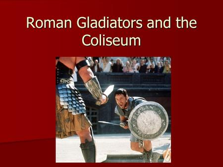 Roman Gladiators and the Coliseum. The Coliseum Travertine marble from Tivoli via a special road Travertine marble from Tivoli via a special road 527.