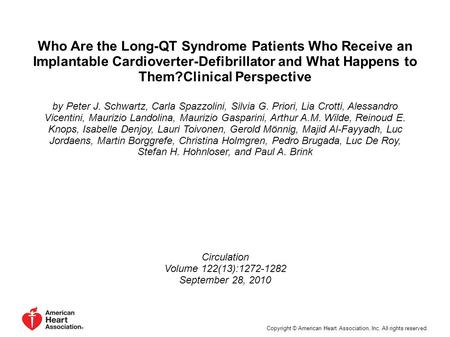 Who Are the Long-QT Syndrome Patients Who Receive an Implantable Cardioverter-Defibrillator and What Happens to Them?Clinical Perspective by Peter J. Schwartz,