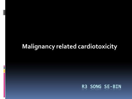Malignancy related cardiotoxicity. Cytotoxic drugs  Formation of free oxygen radicals  Induction of immunogenic reactions  Influence of the cytotoxic.