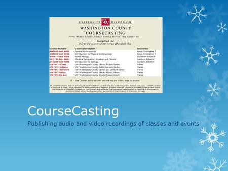 CourseCasting Publishing audio and video recordings of classes and events.