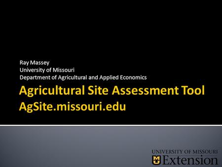 Ray Massey University of Missouri Department of Agricultural and Applied Economics.