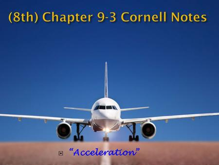 " ""Acceleration"".  Key Questions How do you calculate acceleration? What kind of motion does acceleration refer to? What graphs can be used to analyze."