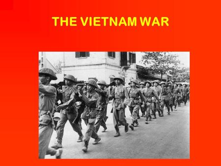 THE VIETNAM WAR. Part One: The Indochina War Or Baby-Steps to Disaster.
