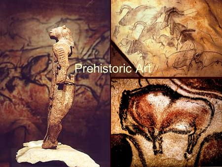 Prehistoric Art. Prehistoric Europe and the Near East.