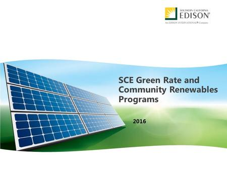 SCE Green Rate and Community Renewables Programs 2016.