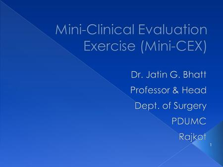 1. Mini-Clinical Evaluation Exercise (mini-CEX) 2.
