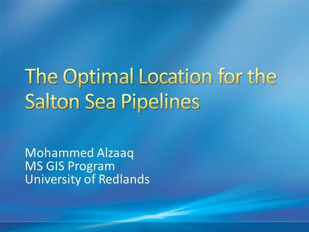 Mohammed Alzaaq MS GIS Program University of Redlands.