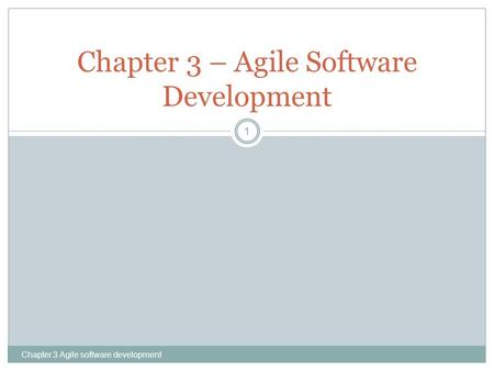 Chapter 3 Agile software development 1 Chapter 3 – Agile Software Development.