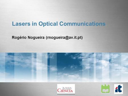 Lasers in Optical Communications Rogério Nogueira