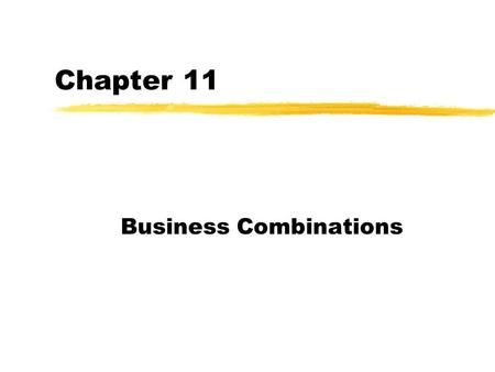 Chapter 11 Business Combinations. Chapter 11 © Philip O'Regan 2016 2 Business combinations (Groups) zMost large UK plcs are Groups yi.e., companies combined.