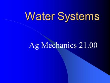 Water Systems Ag Mechanics 21.00 Pipe Types Galvanized Steel Cast Iron Black Steel Copper.