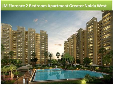 JM Florence 2 Bedroom Apartment Greater Noida West.