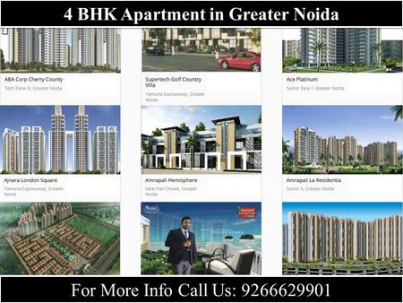 For More Info Call Us: 9266629901 4 BHK Apartment in Greater Noida.