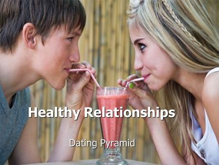 Healthy Relationships Dating Pyramid. Are you Love Smart? You and a partner take the Love Smart Quiz.