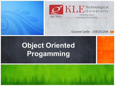 Course Code : 15ECSC204 Object Oriented Progamming.