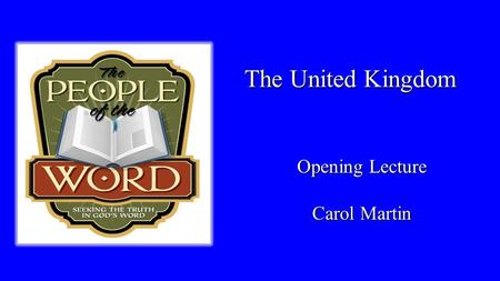 "The United Kingdom Opening Lecture Carol Martin. Psalm 1:3: ""He is like a tree planted by streams of water, which yields its fruit in season and whose."