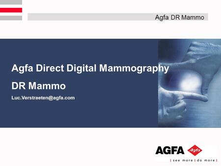 Agfa Direct Digital Mammography DR Mammo Agfa DR Mammo.