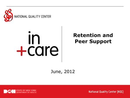 Retention and Peer Support June, 2012. Visit  Pop-up Question What do you do to help others living with HIV/AIDS – your peers? Retention.