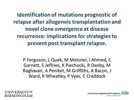 Identification of mutations prognostic of relapse after allogeneic transplantation and novel clone emergence at disease recurrence: implications for strategies.