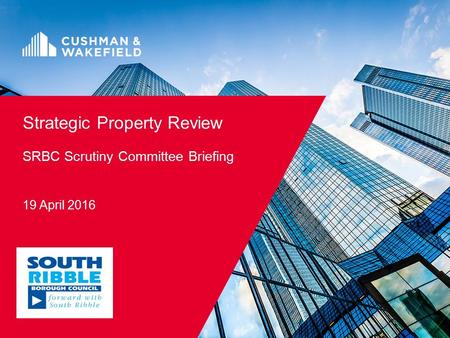 Strategic Property Review SRBC Scrutiny Committee Briefing 19 April 2016.