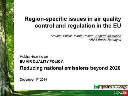 Public Hearing on EU AIR QUALITY POLICY: Reducing national emissions beyond 2020 December 4 th 2014 Region-specific issues in air quality control and regulation.
