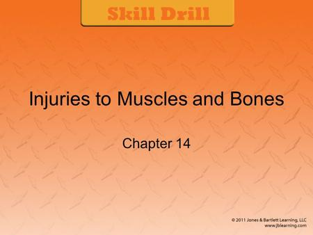 Injuries to Muscles and Bones Chapter 14. 14-1: Checking Circulation, Sensation, and Movement in an Injured Extremity (1 of 4) 1. Check for circulation.