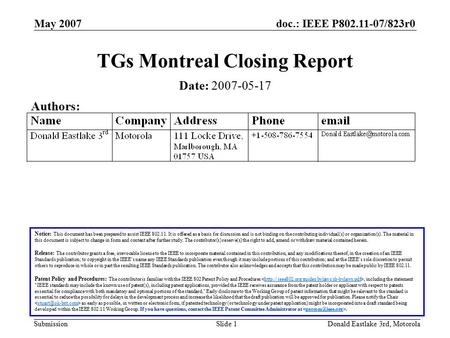 Doc.: IEEE P802.11-07/823r0 Submission May 2007 Donald Eastlake 3rd, MotorolaSlide 1 TGs Montreal Closing Report Notice: This document has been prepared.
