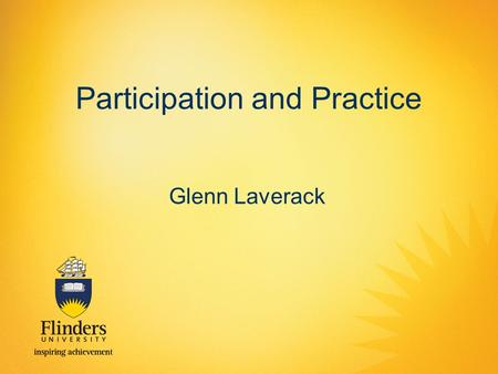Participation and Practice Glenn Laverack. Community participation is a broad based concept by which people become more actively involved in a range of.