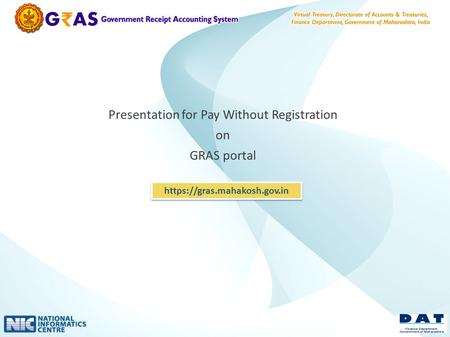 Presentation for Pay Without Registration on GRAS portal https://gras.mahakosh.gov.in.