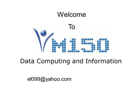 Data Computing and Information Welcome To.