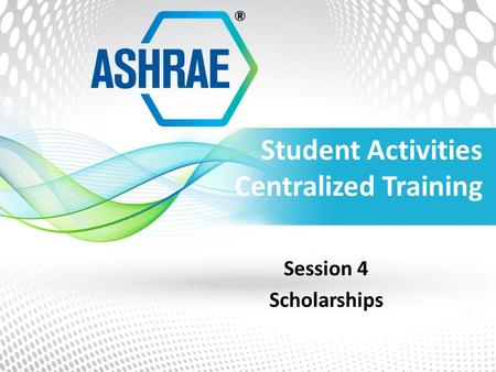 Student Activities Centralized Training Session 4 Scholarships.