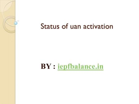 Status of uan activation BY : iepfbalance.iniepfbalance.in.