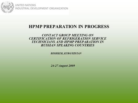 HPMP PREPARATION IN PROGRESS CONTACT GROUP MEETING ON CERTIFICATION OF REFRIGERATION SERVICE TECHNICIANS AND HPMP PREPARATION IN RUSSIAN SPEAKING COUNTRIES.