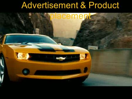 "Advertisement & Product placement. Assignments in your teams! Read through the presentation. Read the text ""Product Placement"" Watch the clips that are."