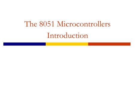 The 8051 Microcontrollers Introduction. External hardware interrupts.