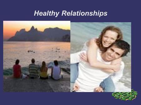 Healthy Relationships. Types of Relationships ➲ Friendships ➲ Family ➲ Casual ➲ Romantic.
