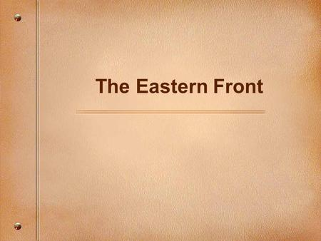 The Eastern Front. Canadian troops did not participate in the battles on the Eastern Front.