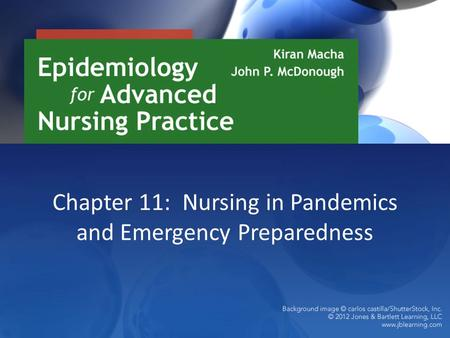 Chapter 11: Nursing in Pandemics and Emergency Preparedness.