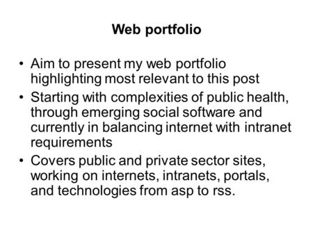 Web portfolio Aim to present my web portfolio highlighting most relevant to this post Starting with complexities of public health, through emerging social.
