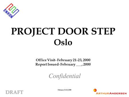 DRAFT February 21-23, 2000 PROJECT DOOR STEP Oslo Office Visit- February 21-23, 2000 Report Issued- February ___, 2000 Confidential.