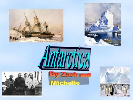 ● Roald Amundsen, ● Sir earnest Shackleton, ● Robert Falcon Scott ● Richard E. Byrd. When these people were exploring Antarctica people did not know a.