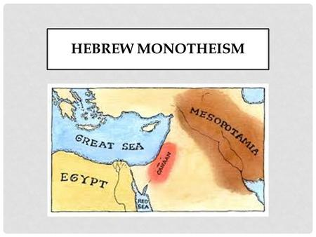 HEBREW MONOTHEISM. As states and empires increased in size and contacts between regions multiplied, religious and cultural systems were transformed. Religions.