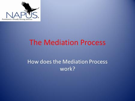 The Mediation Process How does the Mediation Process work?