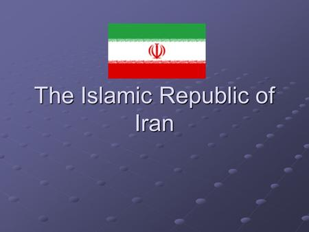 The Islamic Republic of Iran. Introduction IntroductionIntroduction Location LocationLocation Politics PoliticsPolitics Economy EconomyEconomy Culture.