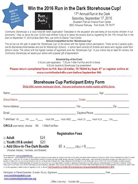 Win the 2016 Run in the Dark Storehouse Cup! 17 th Annual Run in the Dark Saturday, September 17, 2016 Bluestem Park at Alliance Town Center 9800 Hillwood.