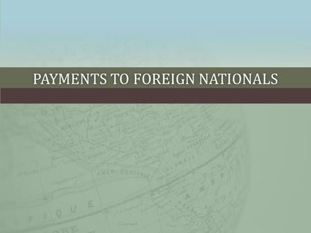 PAYMENTS TO FOREIGN NATIONALSPAYMENTS TO FOREIGN NATIONALS.