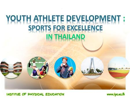 GENERAL PHYSICAL EDUCATION BACKGROUND In Thailand, There are core curriculum for the students on Basic Education. They are all learning in compulsory.