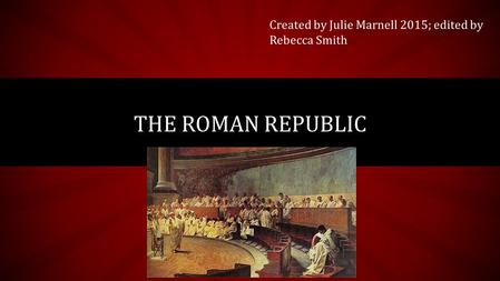 Subtitle THE ROMAN REPUBLIC Created by Julie Marnell 2015; edited by Rebecca Smith.