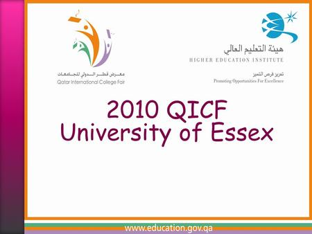 2010 QICF University of Essex. University of Essex An introduction Dan Entwistle - International Office.